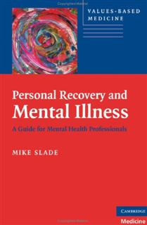 Personal Recovery and Mental Illness: A Guide for Mental Health Professionals