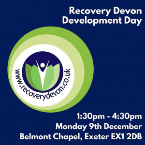 Poster for Recovery Devon Development Day 1.30pm to 4.30pm Monday 9th December Belmont Chapel Exeter EX1 2DB